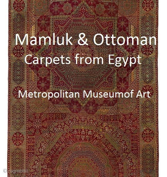 A compilation of images and descriptions from the Metropolitan Museum presented here for enjoyment and edification. http://rugrabbit.com/node/51479